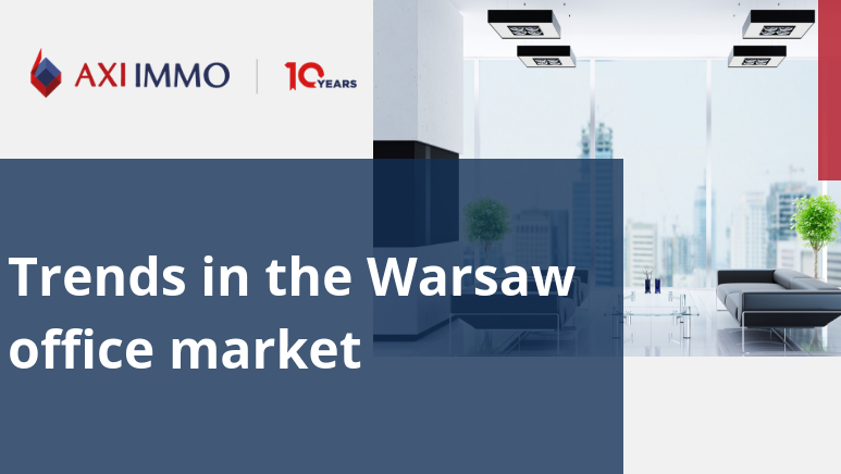 AXI IMMO Report Office market in 2019 - directions of changes and development of the office market in Warsaw.